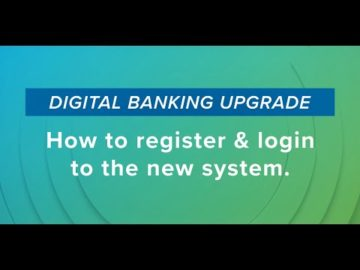 How to Register & Login to the New Banking System
